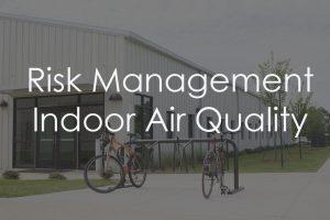 Risk Management Indoor Air Quality